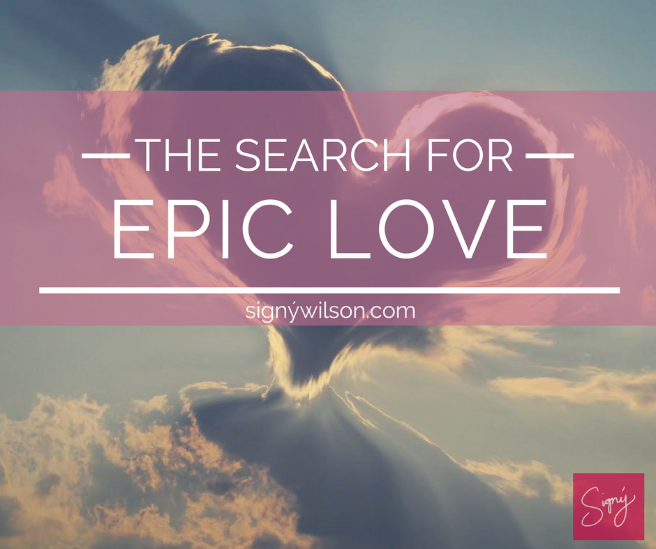 The Search for Epic Love