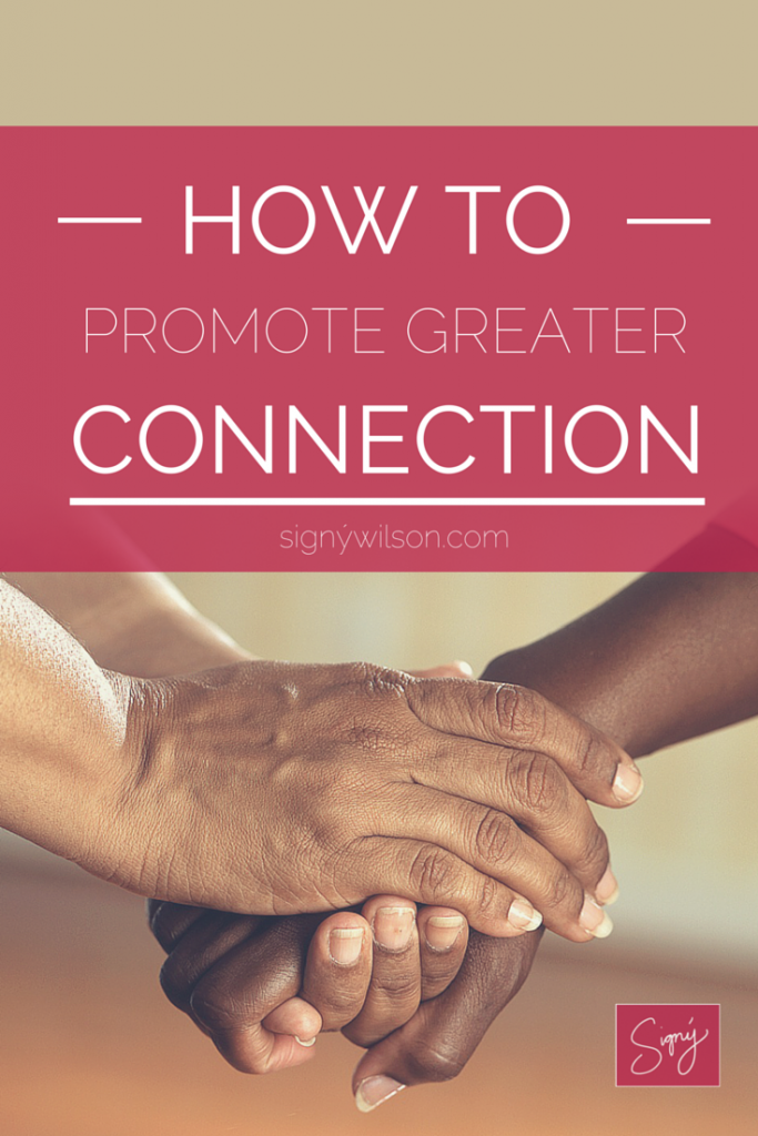 How to promote greater connection