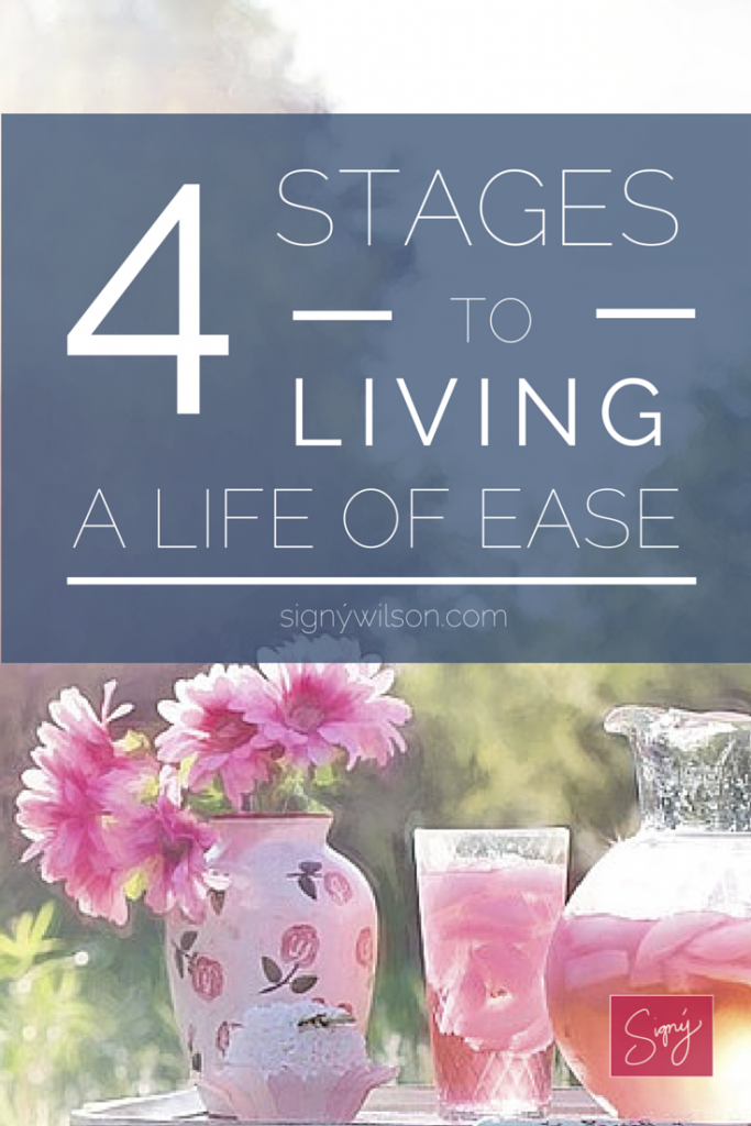 4 stages to living a life of ease