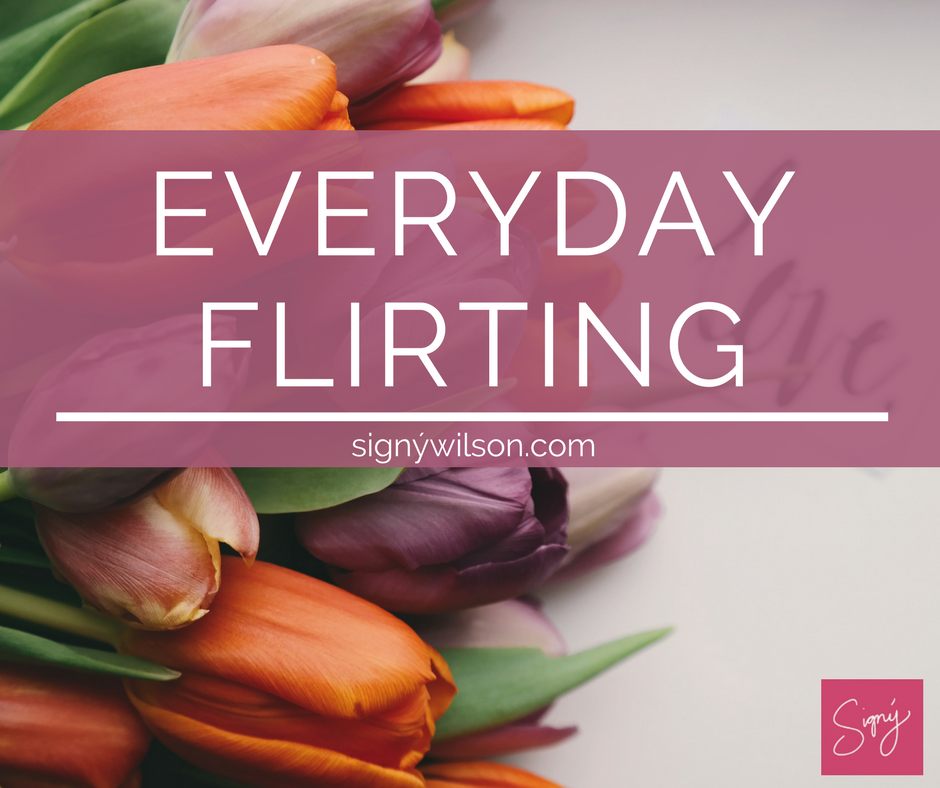 Everyday Flirting | The Search for Epic Love