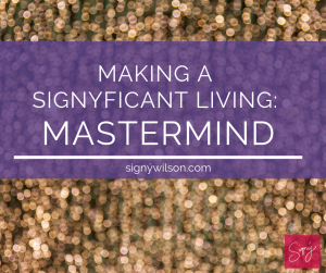 Making a Signyficant Living: Mastermind