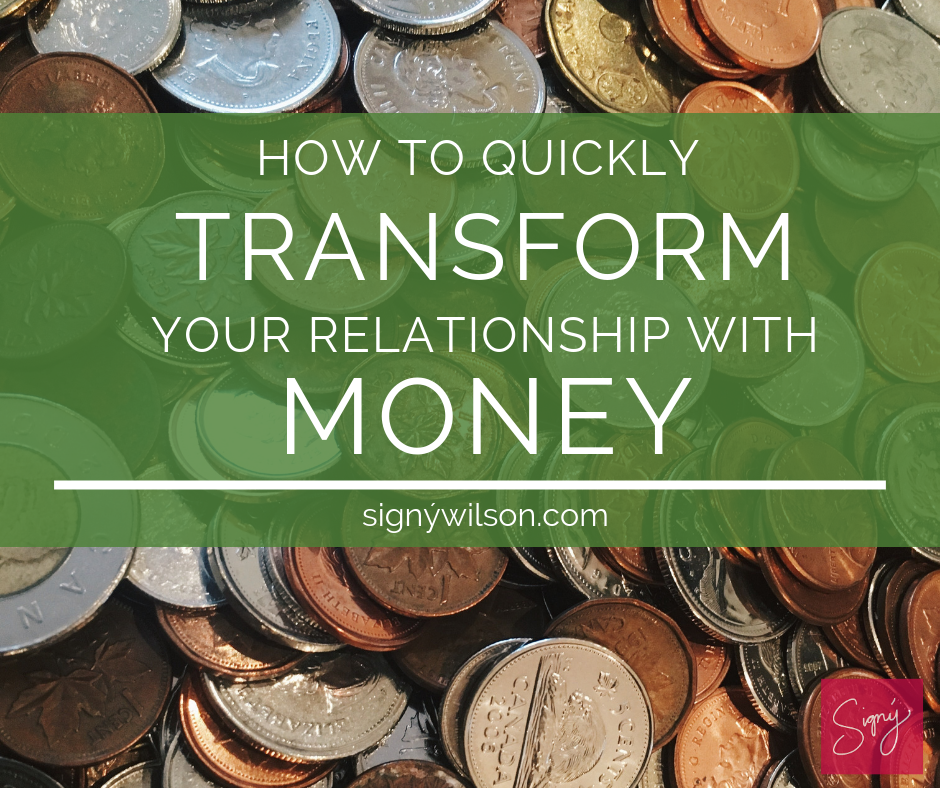 How to quickly transform your relationship with money